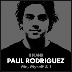 Plan B - Paul Rodriguez: Me Myself and I (2010)