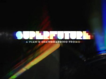Plan B - Superfuture (promo)