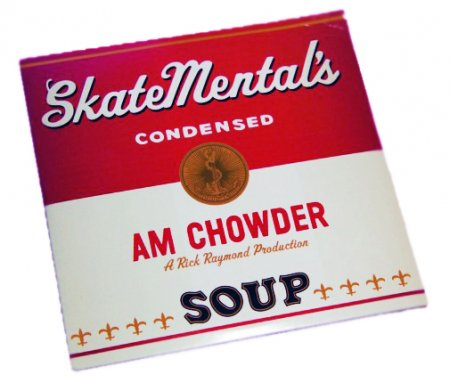 Skate Mental - Am Chowder